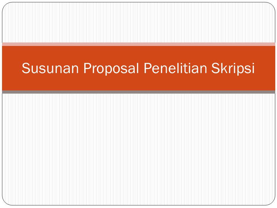 Susunan Proposal Penelitian Skripsi