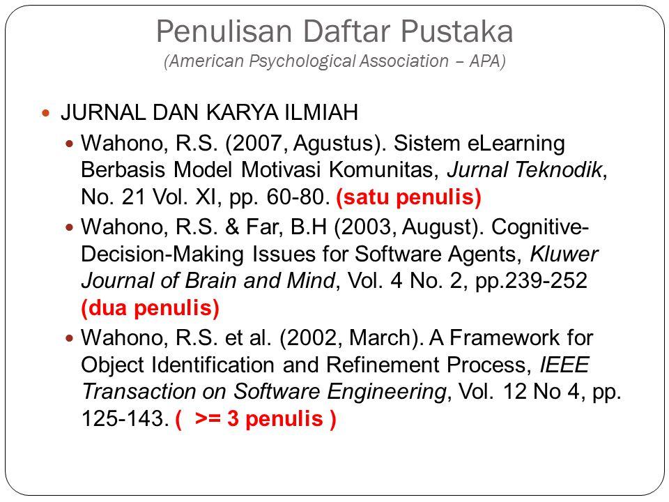 JURNAL DAN KARYA ILMIAH Wahono, R.S. (2007, Agustus). Sistem eLearning Berbasis Model Motivasi Komunitas, Jurnal Teknodik, No. 21 Vol. XI, pp. 60-80.