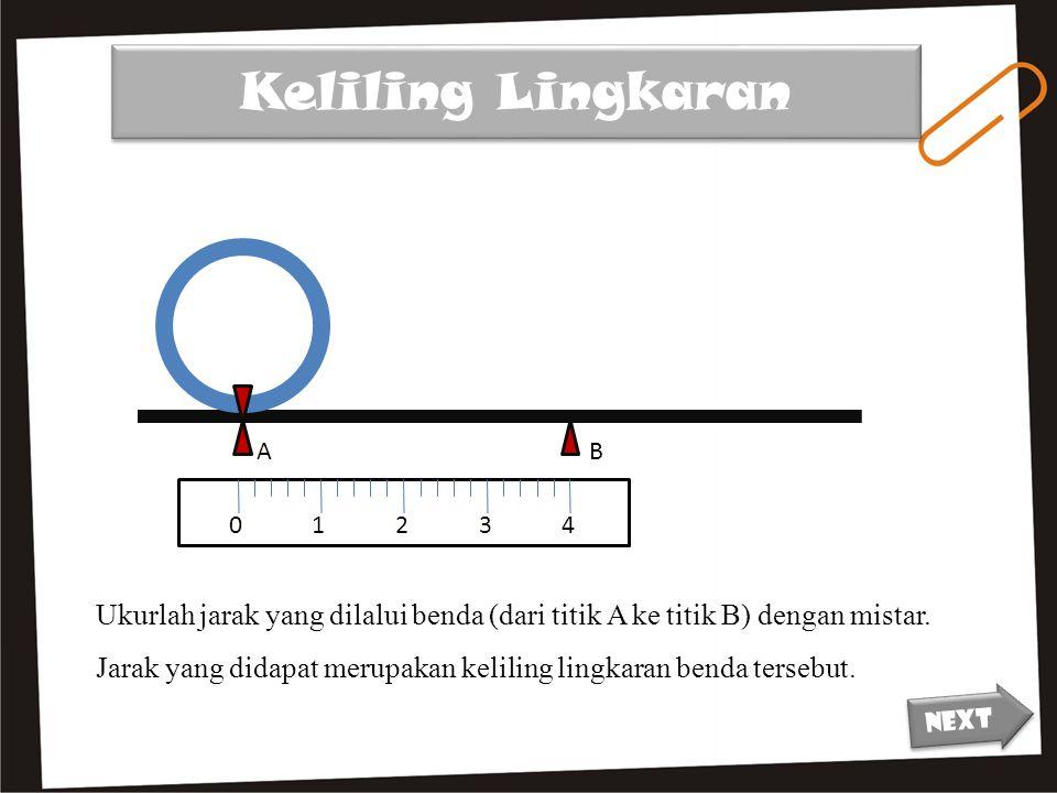 Keliling Lingkaran 01234 Ukurlah jarak yang dilalui benda (dari titik A ke titik B) dengan mistar.
