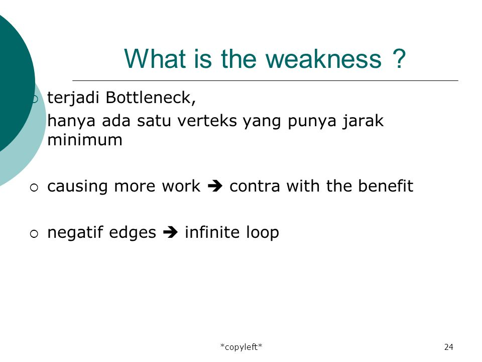 *copyleft*24 What is the weakness .