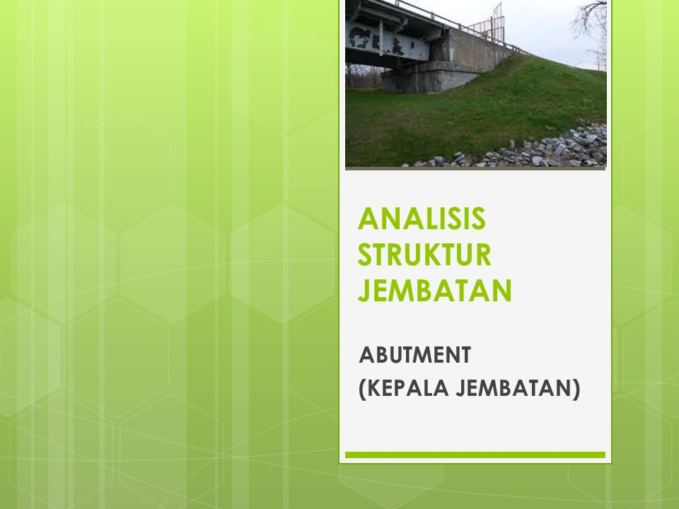 ANALISIS STRUKTUR JEMBATAN ABUTMENT (KEPALA JEMBATAN)