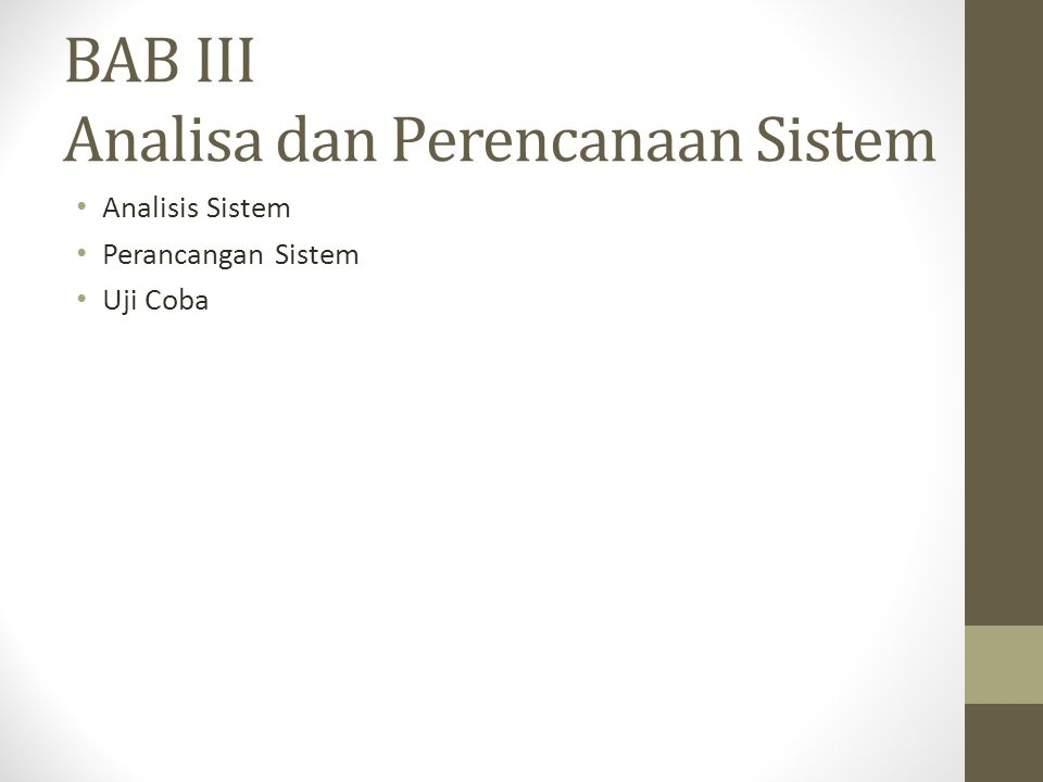 BAB III Analisa dan Perencanaan Sistem Analisis Sistem Perancangan Sistem Uji Coba