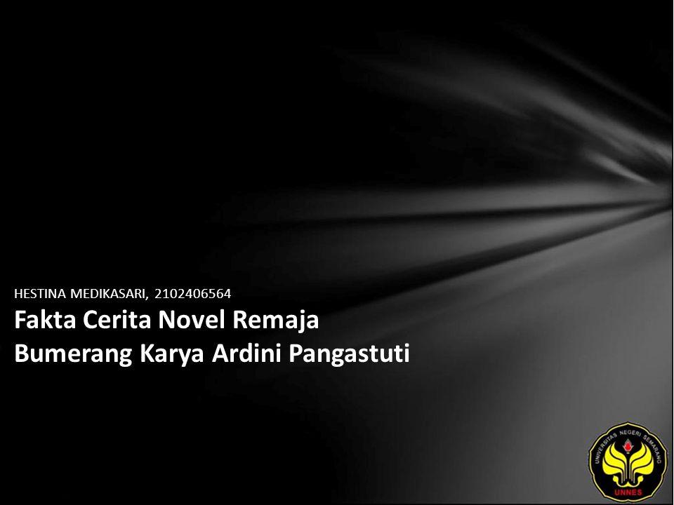 HESTINA MEDIKASARI, 2102406564 Fakta Cerita Novel Remaja Bumerang Karya Ardini Pangastuti