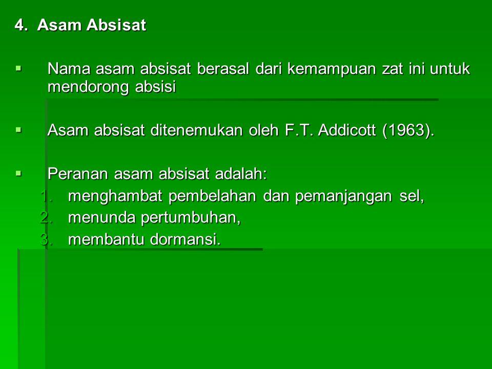 4. Asam Absisat  Nama asam absisat berasal dari kemampuan zat ini untuk mendorong absisi  Asam absisat ditenemukan oleh F.T. Addicott (1963).  Pera