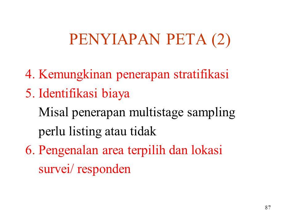 87 PENYIAPAN PETA (2) 4.Kemungkinan penerapan stratifikasi 5.
