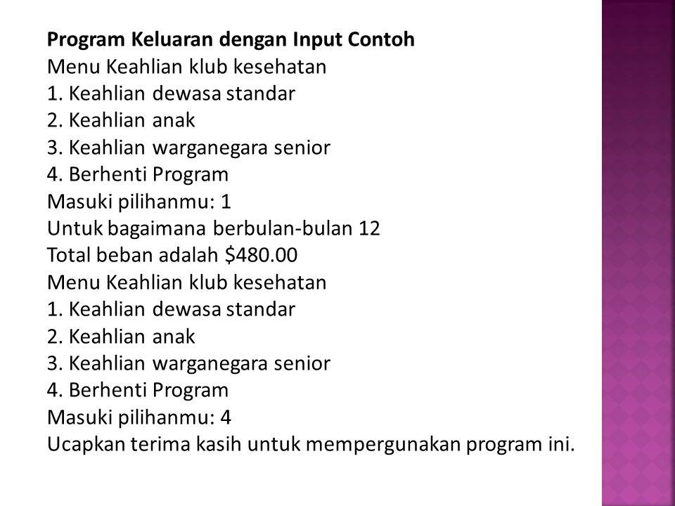 Program Keluaran dengan Input Contoh Menu Keahlian klub kesehatan 1.