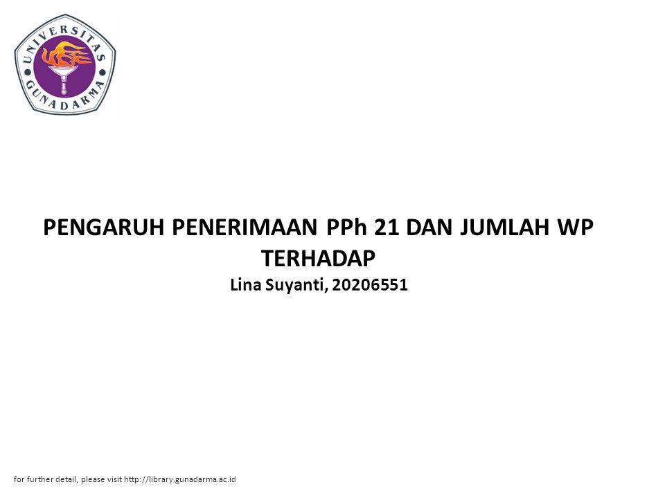 PENGARUH PENERIMAAN PPh 21 DAN JUMLAH WP TERHADAP Lina Suyanti, 20206551 for further detail, please visit http://library.gunadarma.ac.id