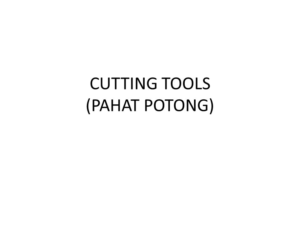 CUTTING TOOLS (PAHAT POTONG)