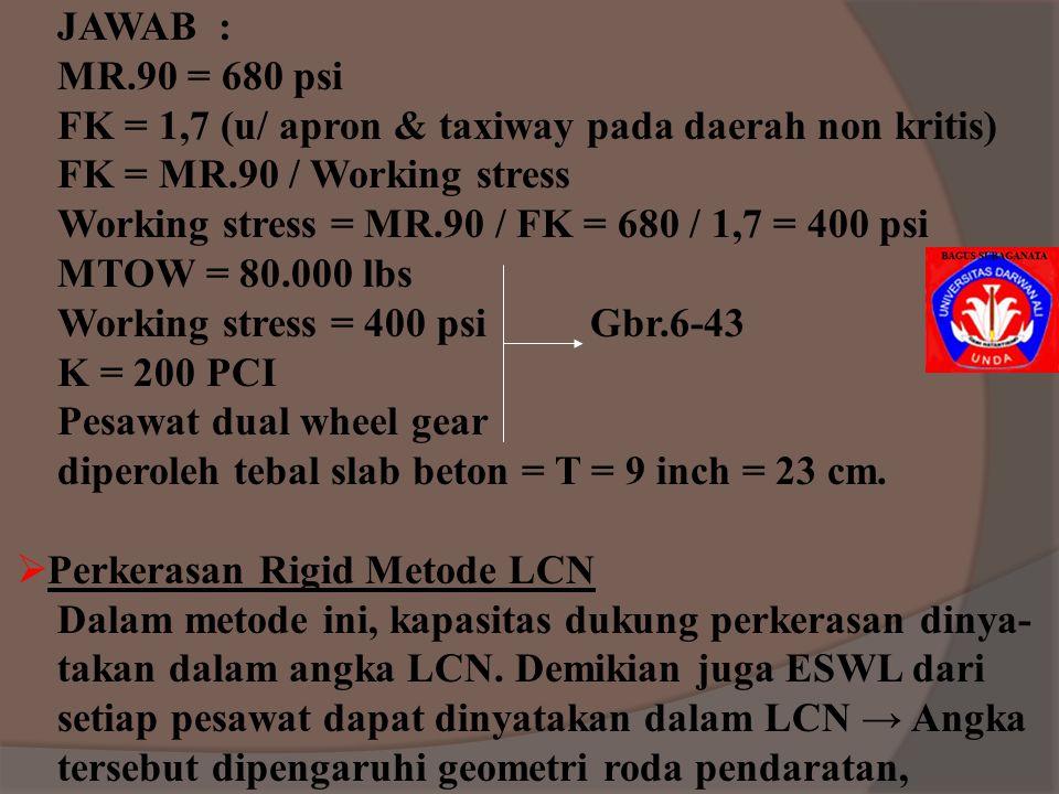 Stress ratio dan beban repetisi yg diizinkan dapat di - lihat pada tabel 6-12. Beban repetisi gear load pesawat dihitung dgn rumus : Fatique repetitio