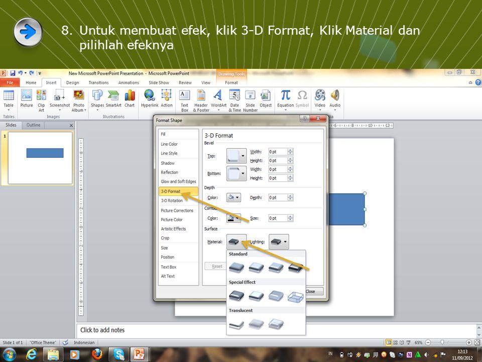 8.Untuk membuat efek, klik 3-D Format, Klik Material dan pilihlah efeknya