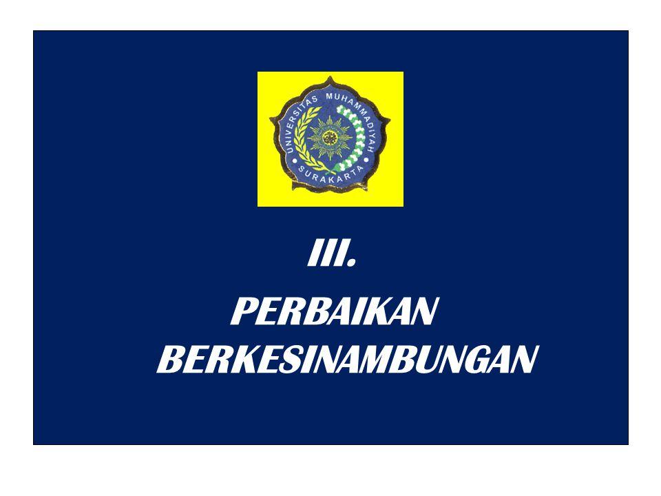 III. PERBAIKAN BERKESINAMBUNGAN