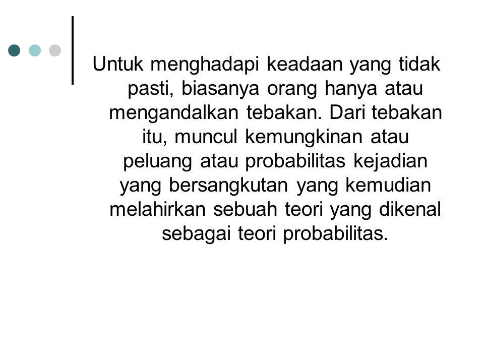 PROBABILITAS.Definisi. Probabilitas adalah peluang suatu kejadian.