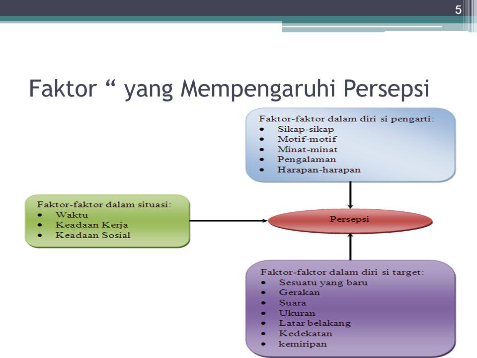 Faktor yang Mempengaruhi Persepsi 5