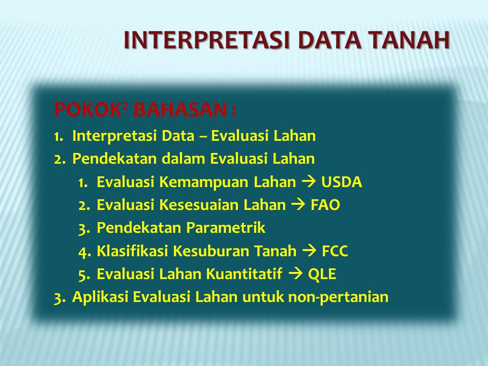 TUGAS PENGEMBANGAN 1.Cari dan Bacalah literatur tentang a)Land Capability Classification  USDA b)Framework for Land Evaluation  FAO c)Fertility Classification  FCC d)Parametric Land Evaluation  Sys e)Quantified Land Evaluation 2.Buat tulisan singkat tentang : a)Evaluasi Kemampuan Lahan  USDA b)Evaluasi Kesesuaian Lahan  FAO c)Klasifikasi Kesuburan Tanah  FCC