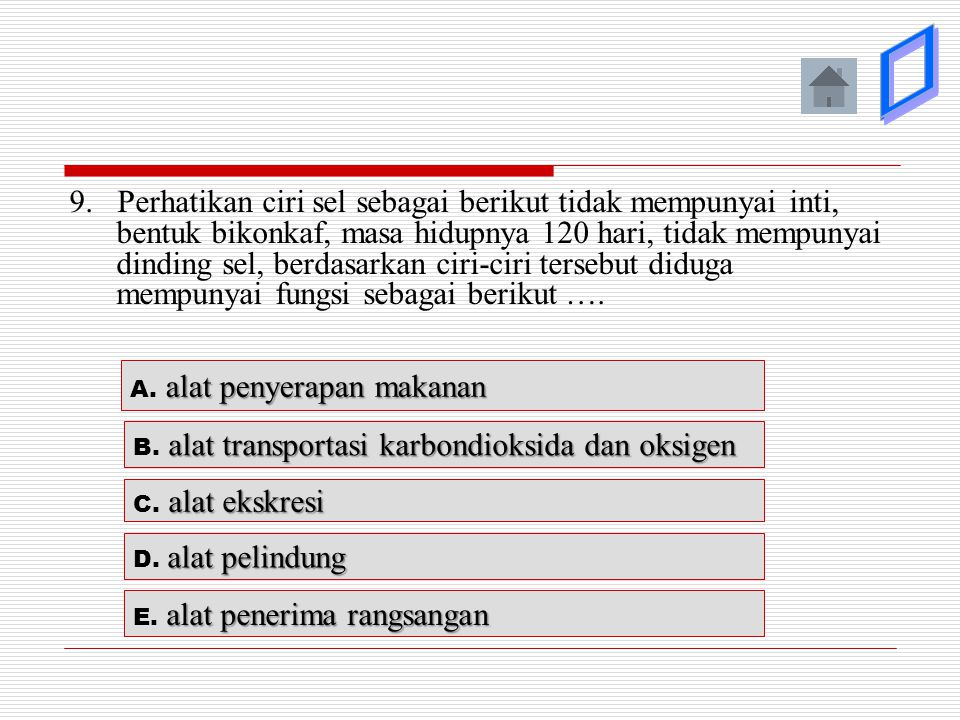 9. Perhatikan ciri sel sebagai berikut tidak mempunyai inti, bentuk bikonkaf, masa hidupnya 120 hari, tidak mempunyai dinding sel, berdasarkan ciri-ci