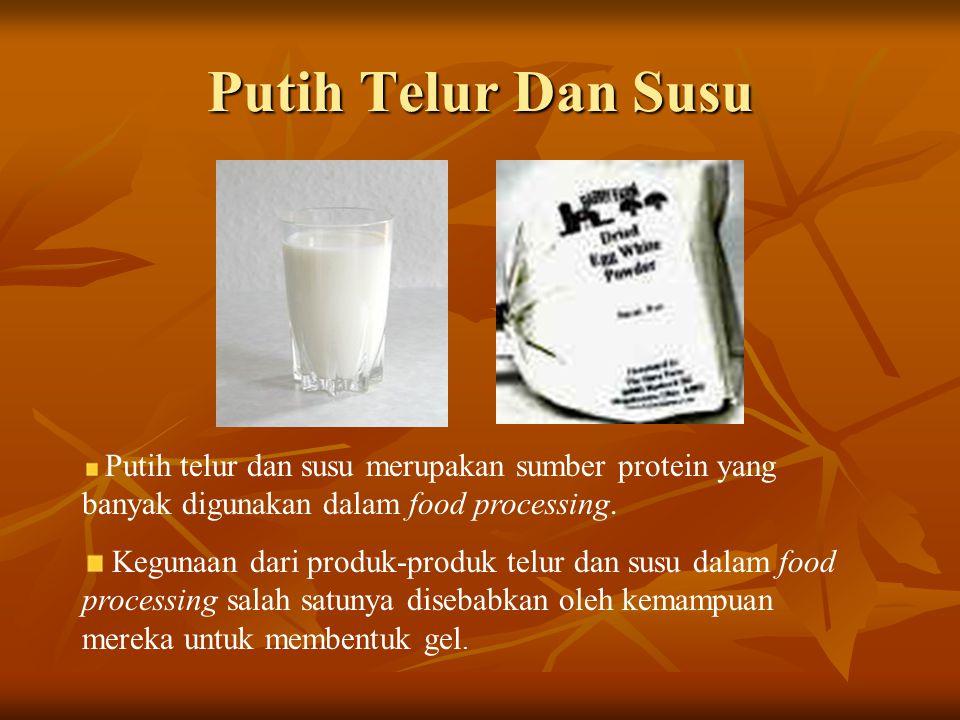 Putih Telur Dan Susu Putih telur dan susu merupakan sumber protein yang banyak digunakan dalam food processing. Kegunaan dari produk-produk telur dan
