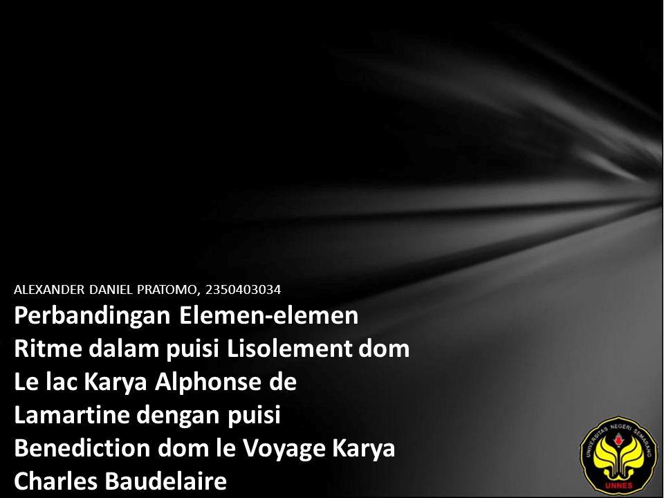 ALEXANDER DANIEL PRATOMO, 2350403034 Perbandingan Elemen-elemen Ritme dalam puisi Lisolement dom Le lac Karya Alphonse de Lamartine dengan puisi Benediction dom le Voyage Karya Charles Baudelaire