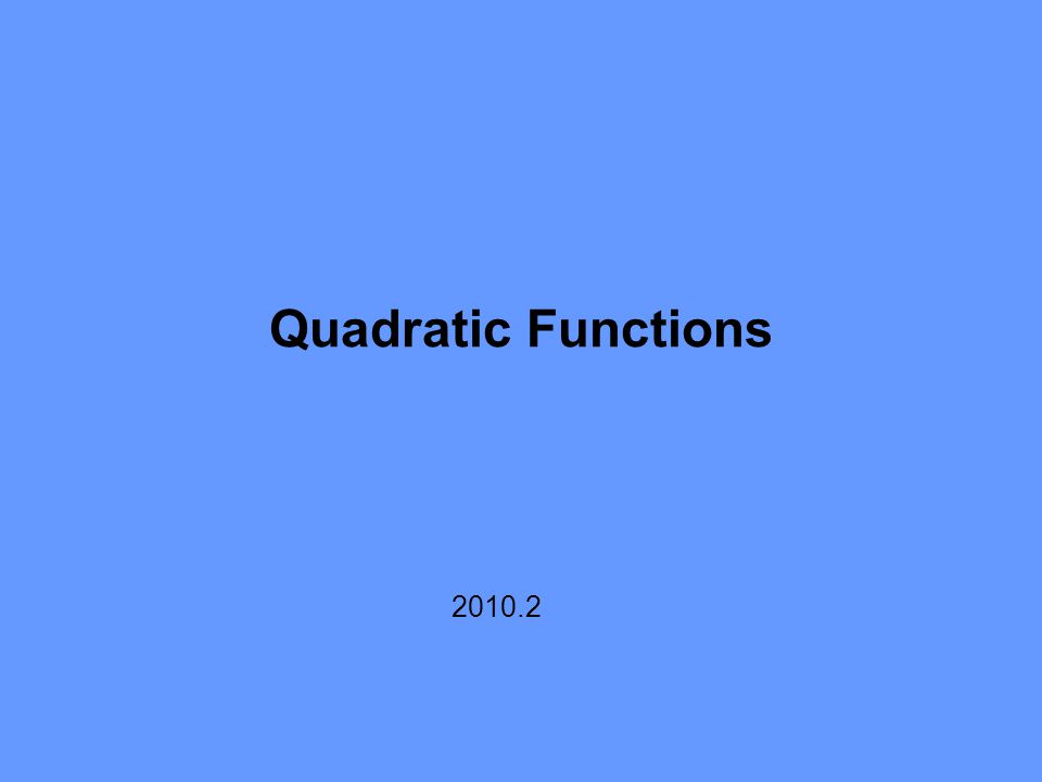 Quadratic Functions 2010.2