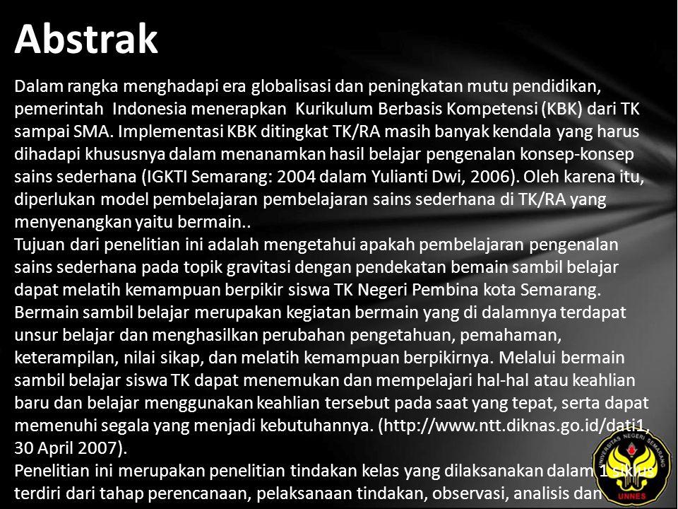 Abstrak Dalam rangka menghadapi era globalisasi dan peningkatan mutu pendidikan, pemerintah Indonesia menerapkan Kurikulum Berbasis Kompetensi (KBK) dari TK sampai SMA.