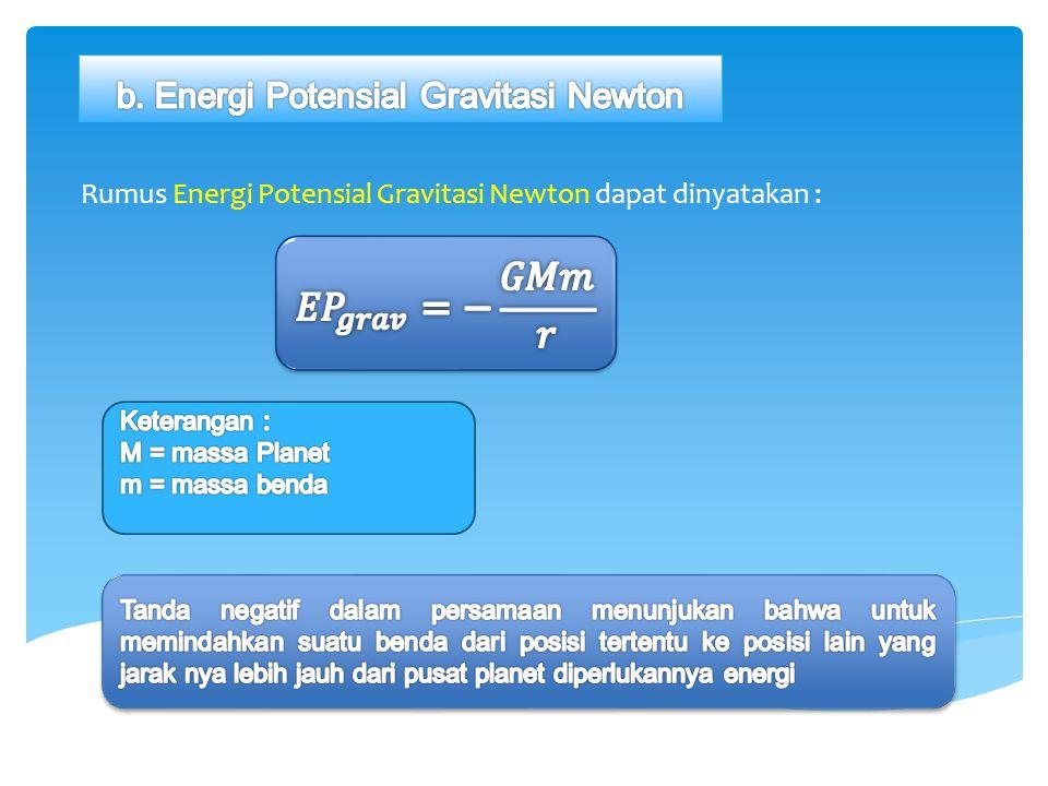 Rumus Energi Potensial Gravitasi Newton dapat dinyatakan :