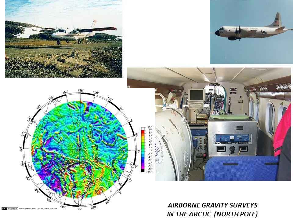 AIRBORNE GRAVITY SURVEYS IN THE ARCTIC (NORTH POLE)