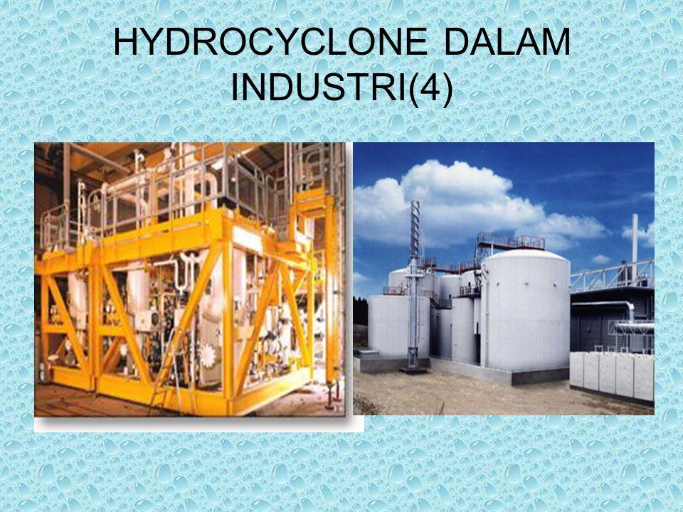 HYDROCYCLONE DALAM INDUSTRI(4)