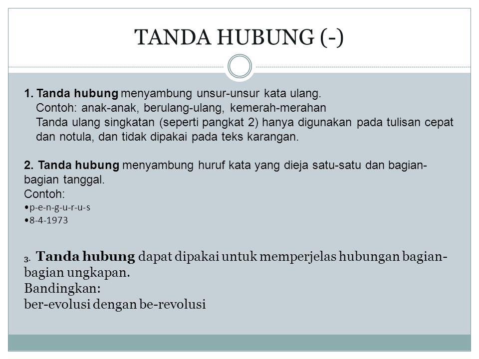 TANDA HUBUNG (-) 1.Tanda hubung menyambung unsur-unsur kata ulang.