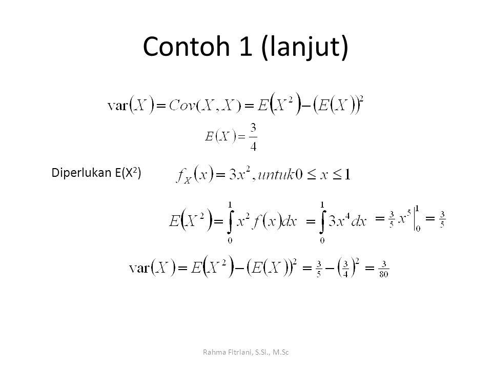 Contoh 1 (lanjut) Rahma Fitriani, S.Si., M.Sc Diperlukan E(X 2 )
