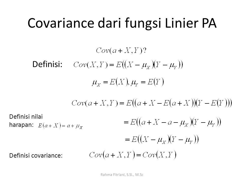 Covariance dari Fungsi Linier PA Rahma Fitriani, S.Si., M.Sc Definisi: Definisi nilai harapan: Definisi covariance: