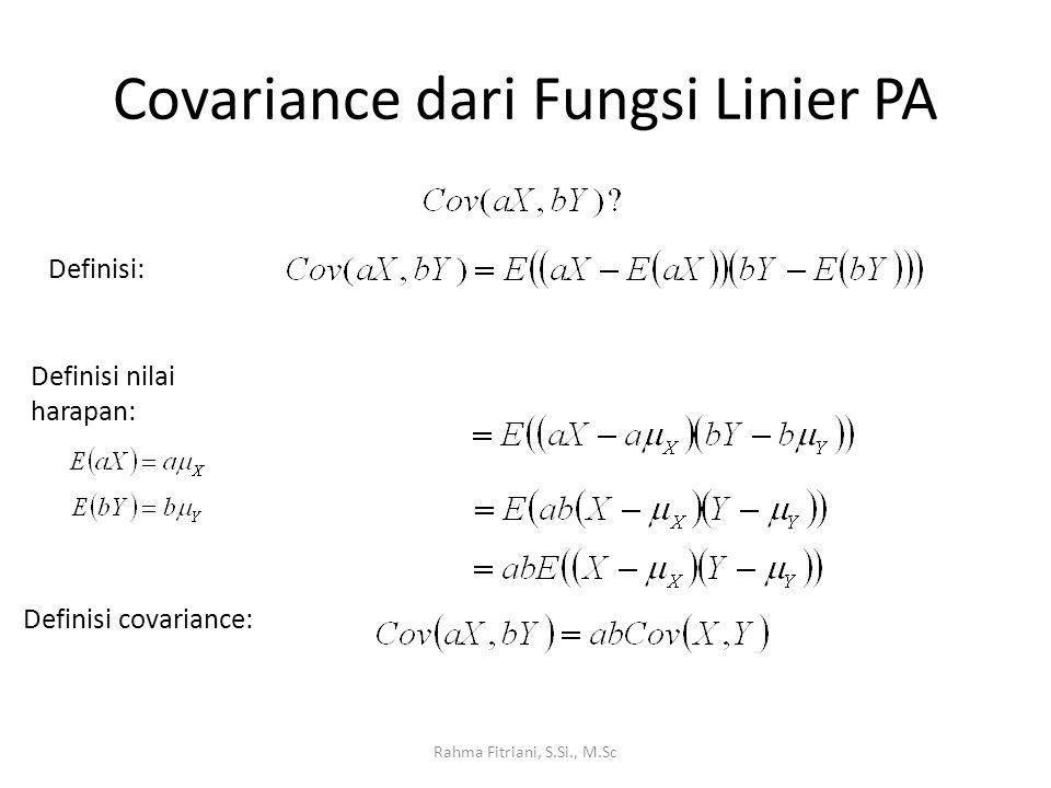 Covariance dari Fungsi Linier PA Rahma Fitriani, S.Si., M.Sc Definisi: Definisi covariance: