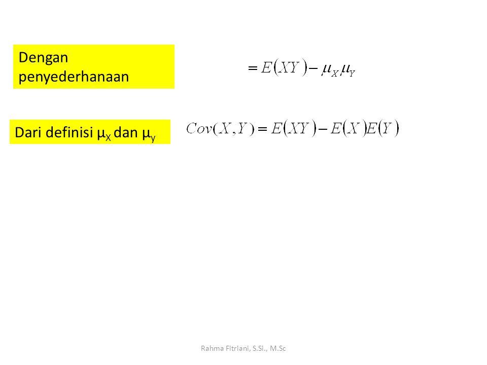 Covariance Dua Peubah yang sama Rahma Fitriani, S.Si., M.Sc Definisi: Definisi dari ragam: Rumus kerja: