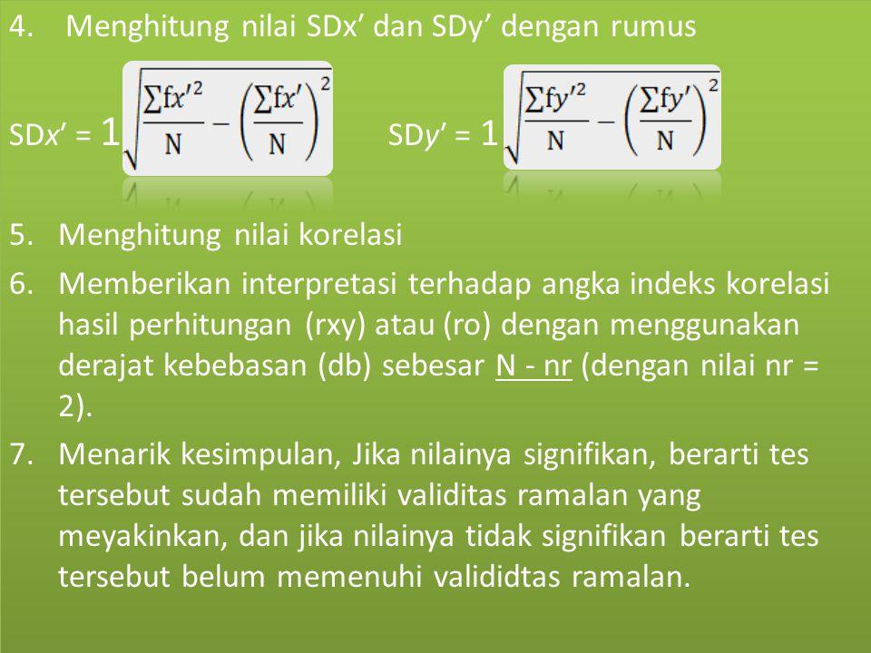 4. Menghitung nilai SDx′ dan SDy' dengan rumus SDx′ = 1 SDy′ = 1 5. Menghitung nilai korelasi 6. Memberikan interpretasi terhadap angka indeks korelas