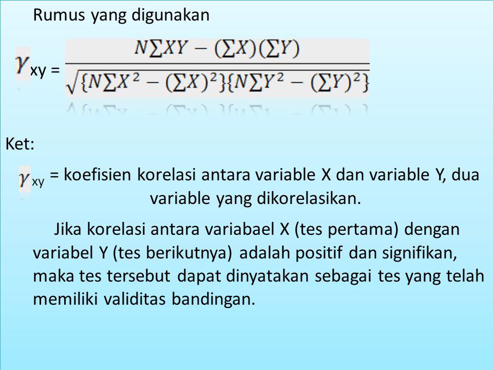 Rumus yang digunakan xy = Ket: xy = koefisien korelasi antara variable X dan variable Y, dua variable yang dikorelasikan. Jika korelasi antara variaba