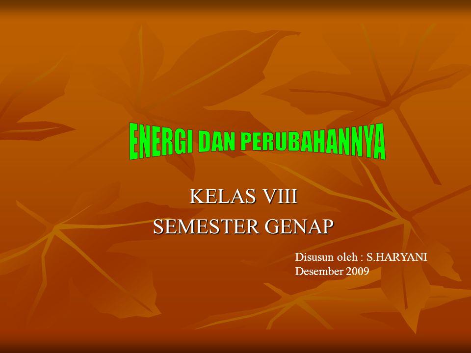 KELAS VIII SEMESTER GENAP Disusun oleh : S.HARYANI Desember 2009