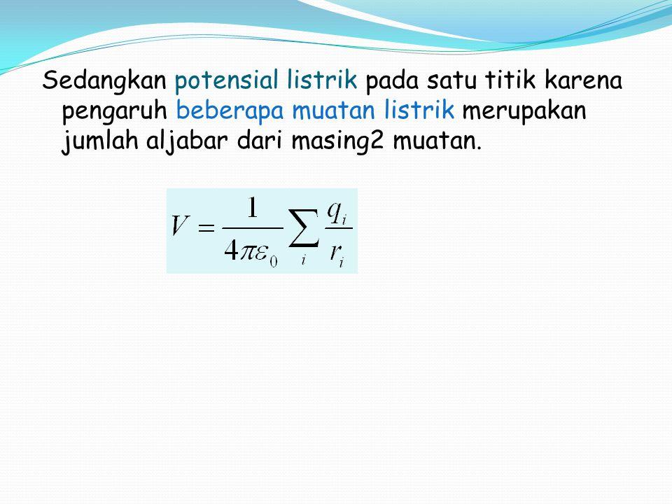 Energi Potensial Listrik Sebuah muatan uji q' diletakkan di dekat muatan sumber q, maka energi potensial yang dimiliki oleh muatan uji q' adalah + r q q'