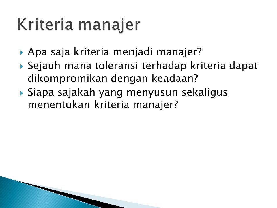  Apa saja kriteria menjadi manajer.
