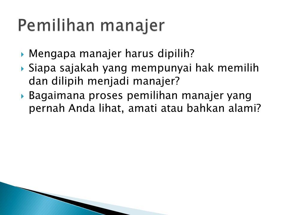  Mengapa manajer harus dipilih.