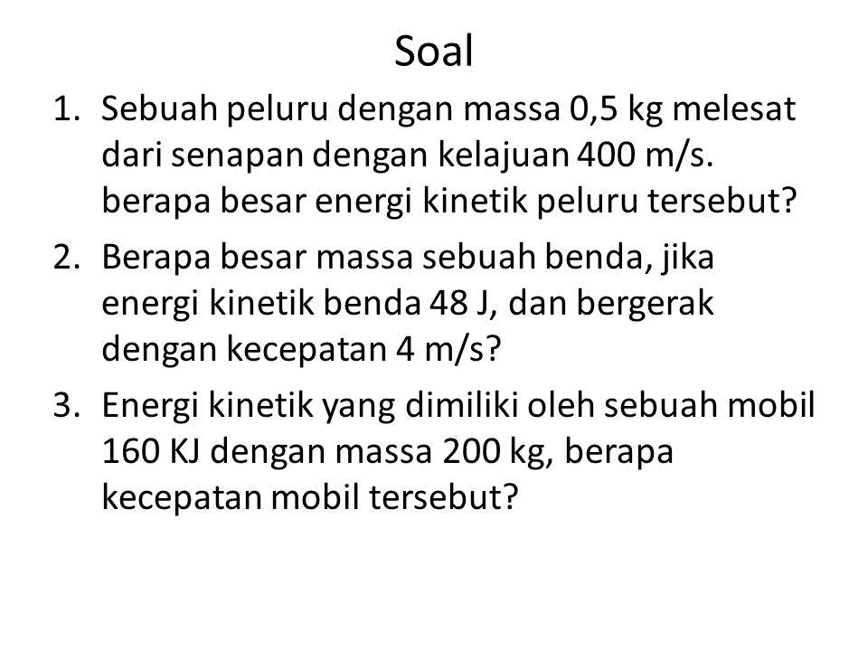 Energi Potensial Energi Potensial adalah energi yang tersimpan pada suatu benda karena kedudukan atau keadaannya.