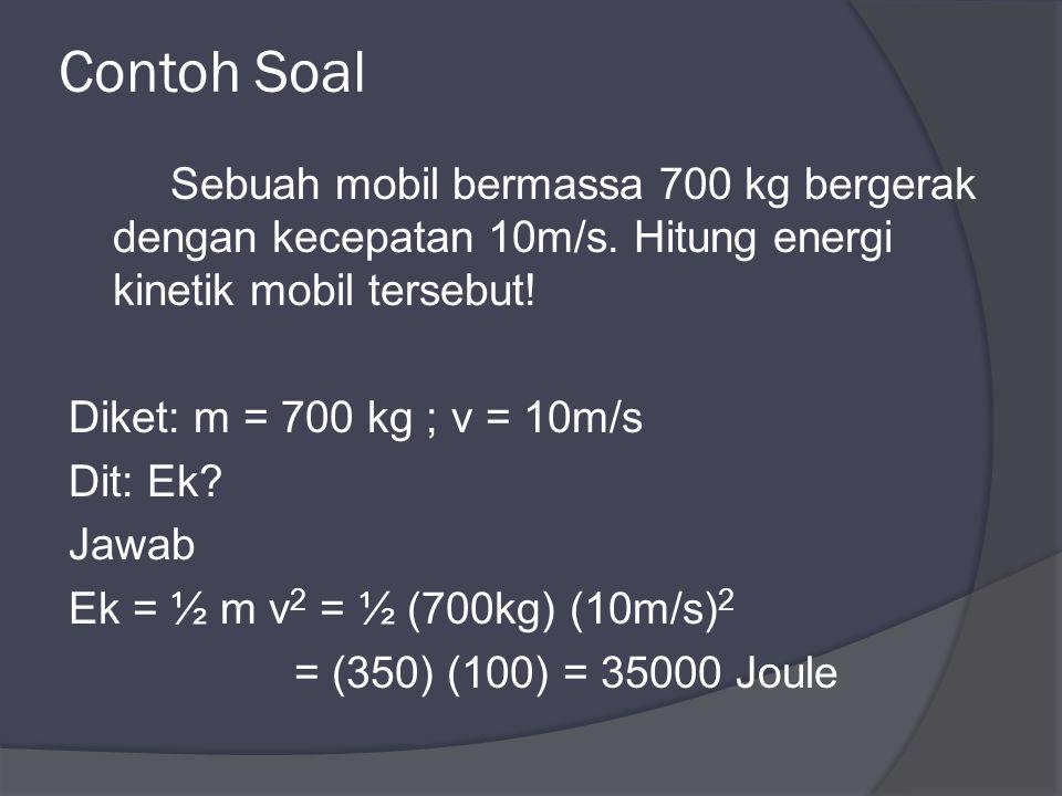 Contoh Soal Sebuah mobil bermassa 700 kg bergerak dengan kecepatan 10m/s.
