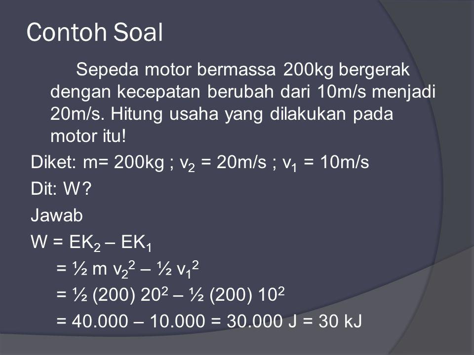 Contoh Soal Sepeda motor bermassa 200kg bergerak dengan kecepatan berubah dari 10m/s menjadi 20m/s.