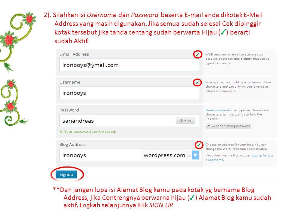 1). Langkah pertama adalah membuka Situs http://wordpress.com/ atau dalam versi bahasa indonesia http://id.wordpress.com/,http://wordpress.com/http://