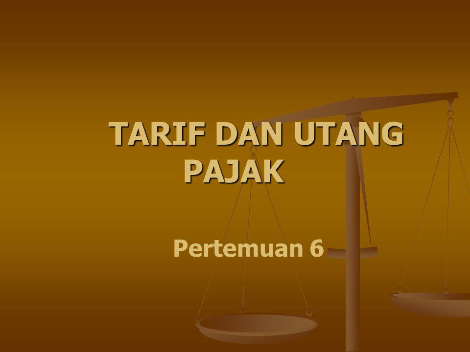 TARIF DAN UTANG PAJAK Pertemuan 6