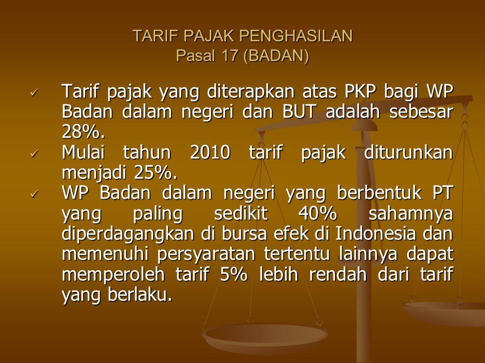 Tarif pajak yang diterapkan atas PKP bagi WP Badan dalam negeri dan BUT adalah sebesar 28%. Tarif pajak yang diterapkan atas PKP bagi WP Badan dalam n