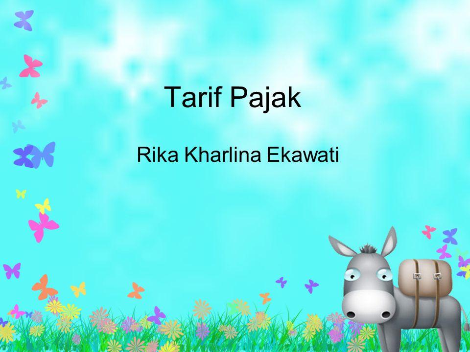Tarif Pajak Rika Kharlina Ekawati