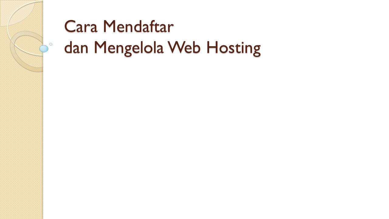 Cara Mendaftar dan Mengelola Web Hosting