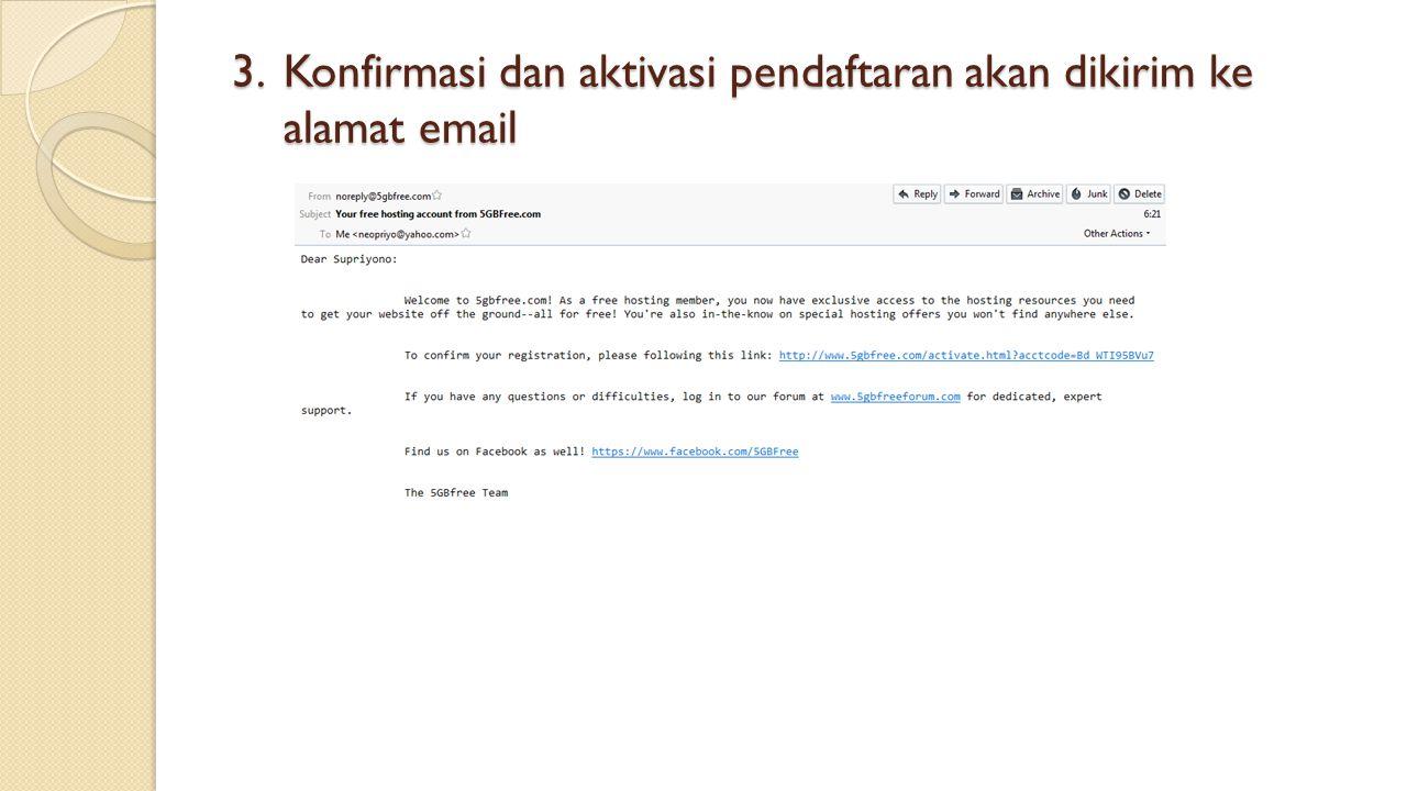 3.Konfirmasi dan aktivasi pendaftaran akan dikirim ke alamat email