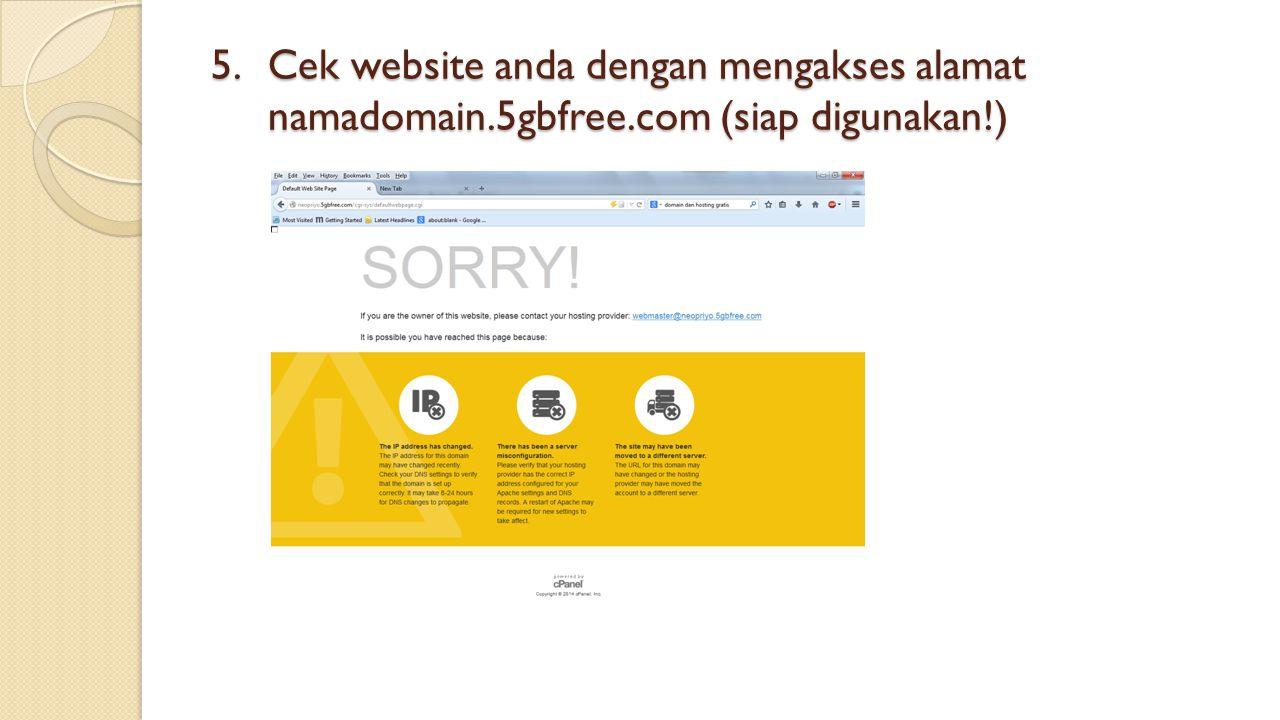 5.Cek website anda dengan mengakses alamat namadomain.5gbfree.com (siap digunakan!)
