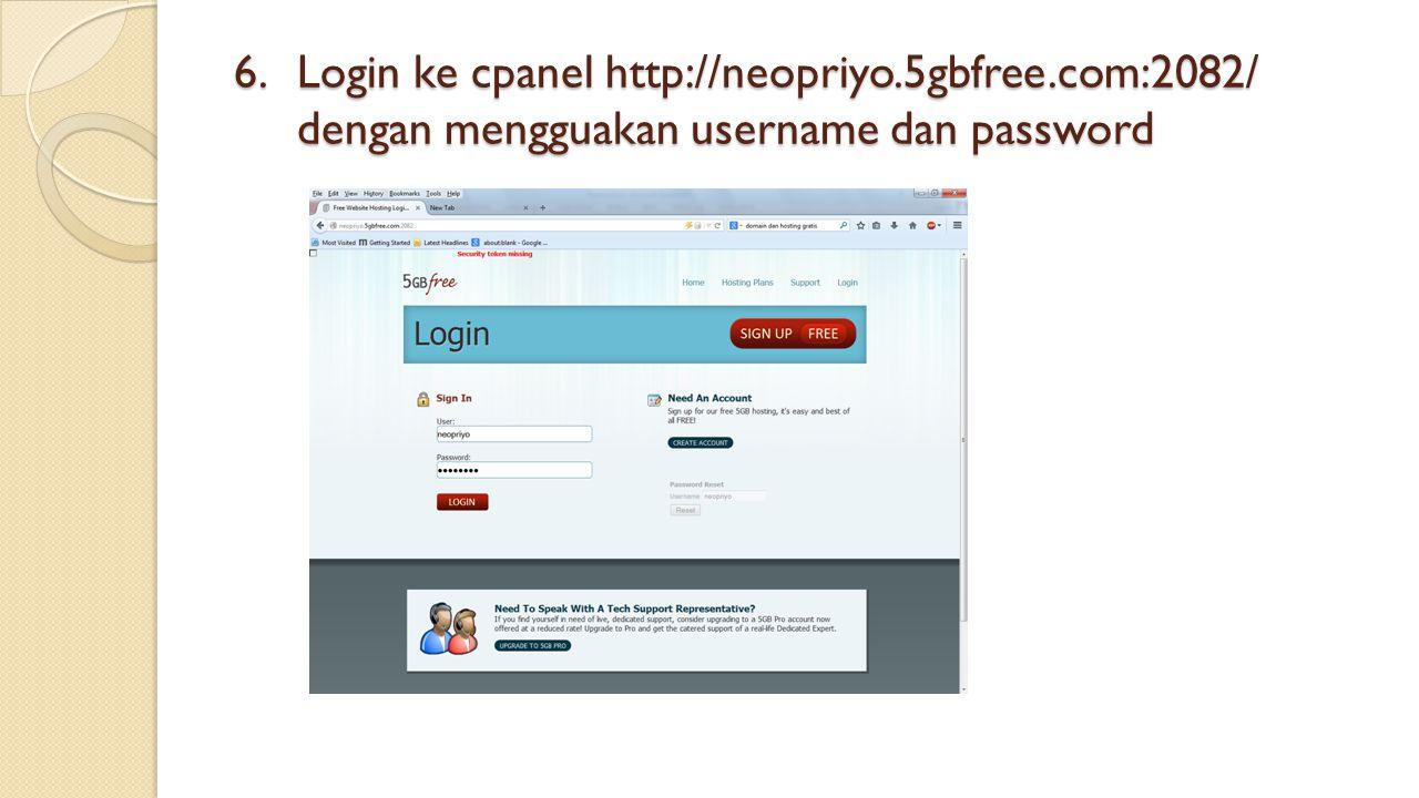 6.Login ke cpanel http://neopriyo.5gbfree.com:2082/ dengan mengguakan username dan password