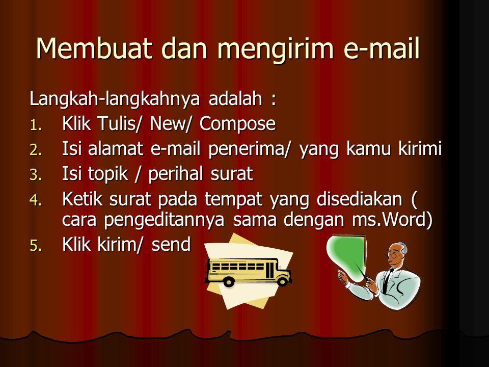 Membuat dan mengirim e-mail Langkah-langkahnya adalah : 1.