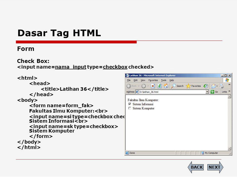 Dasar Tag HTML  Soal (7) Tuliskan Source Code dari tampilan berikut: END VIEW